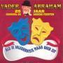 Details Vader Abraham - Als Je Inlegkruisje Maar Goed Zit/ Hoera Leve Het Inlegkruisje