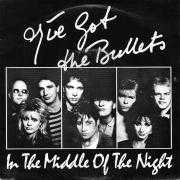 Details I've Got The Bullets - In The Middle Of The Night
