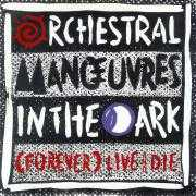 Coverafbeelding Orchestral Manœuvres In The Dark - (Forever) Live And Die