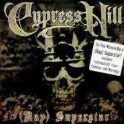 Details Cypress Hill - (Rock) Superstar// (Rap) Superstar