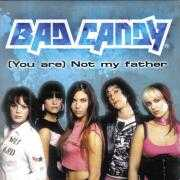 Coverafbeelding Bad Candy - (You Are) Not My Father