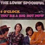Details The Lovin' Spoonful - 6 O'Clock