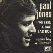 Details Paul Jones - I've Been A Bad Bad Boy