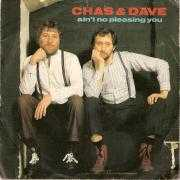 Details Chas & Dave - Ain't No Pleasing You