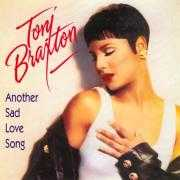 Details Toni Braxton - Another Sad Love Song