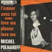 Details Michel Polnareff - L'amour Avec Toi/ Love Me Please Love Me