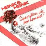 Details Henk & Henk - Sinterklaas, Wie Kent Hem Niet?/ Het Hoort Met Kerstmis Ook Te Sneeuwen ((1982)) / Sinterklaas, Wie Kent Hem Niet? ((2013))