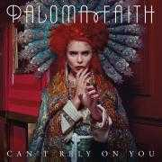 Coverafbeelding Paloma Faith - Can't rely on you