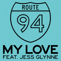 Coverafbeelding Route 94 feat. Jess Glynne - My love