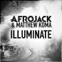 Coverafbeelding Afrojack & Matthew Koma - Illuminate