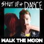 Coverafbeelding Walk The Moon - Shut up + dance