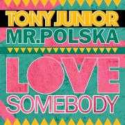 Coverafbeelding Tony Junior & Mr.Polska - Love somebody