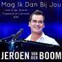 Coverafbeelding Jeroen van der Boom - Mag ik dan bij jou - Live in De ArenA - Toppers in concert 2015