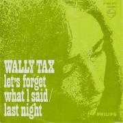 Details Wally Tax - Let's Forget What I Said