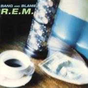 Details R.E.M. - Bang And Blame