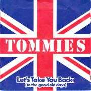 Coverafbeelding Tommies - Let's Take You Back (To The Good Old Days)