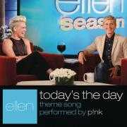Coverafbeelding P!nk - Today's the day - Ellen theme song