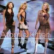 Details Atomic Kitten - Be With You