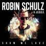 Details Robin Schulz & J.U.D.G.E. - Show me love