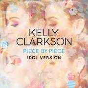 Coverafbeelding Kelly Clarkson - Piece by piece - Idol version