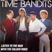 Details Time Bandits - Listen To The Man With The Golden Voice