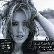 Coverafbeelding Kelly Clarkson - Behind These Hazel Eyes