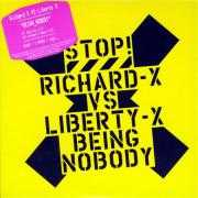 Details Richard-X vs Liberty-X - Being Nobody