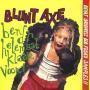 Details Blunt Axe - Ben D'r Helemaal Klaar Voor!