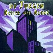 Details DJ Jurgen - Better Off Alone