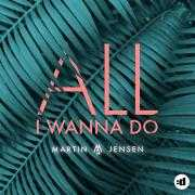 Coverafbeelding Martin Jensen - All I wanna do