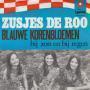 Coverafbeelding Zusjes De Roo - Blauwe Korenbloemen