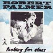 Details Robert Palmer - Looking For Clues