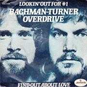 Details Bachman-Turner Overdrive - Lookin' Out For #1