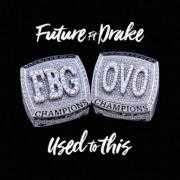 Details Future ft Drake - Used To This
