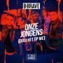 Coverafbeelding B-Brave ft. Dio & Spanker - Onze jongens (gooi het op me)
