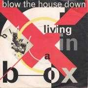 Details Living In A Box - Blow The House Down