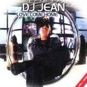 Details DJ Jean - Love Come Home
