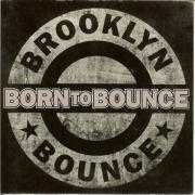 Details Brooklyn Bounce - Born To Bounce