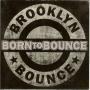 Coverafbeelding Brooklyn Bounce - Born To Bounce