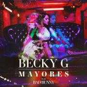 Coverafbeelding Becky G feat, Bad Bunny - Mayores