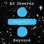 Details Ed Sheeran / Ed Sheeran & Beyoncé - Perfect