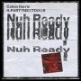 Details Calvin Harris ft. Partynextdoor - Nuh ready nuh ready