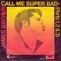 Coverafbeelding James Brown - Call Me Super Bad