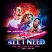Coverafbeelding Dimitri Vegas & Like Mike ft. Gucci Mane - All I need