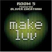 Coverafbeelding Room 5 featuring Oliver Cheatham - Make Luv