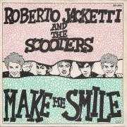 Coverafbeelding Roberto Jacketti and The Scooters - Make Me Smile