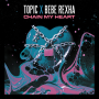 Coverafbeelding Topic x Bebe Rexha - Chain My Heart