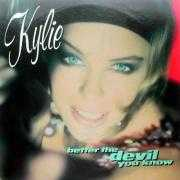 Details Kylie - Better The Devil You Know