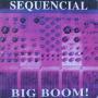 Coverafbeelding Sequencial - Big Boom!