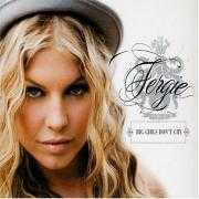 Details Fergie - Big Girls Don't Cry